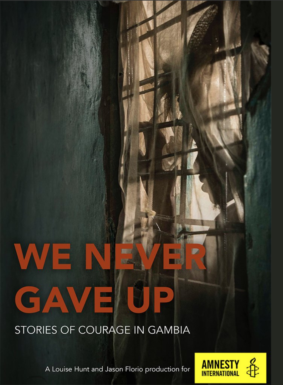 """""""We Never Gave Up: Stories of Courage in Gambia"""" free doc screening, Aug 13th, London. Poster Image © Helen Jones-Florio (inside Mile2 prison) """"We Never Gave Up: Stories of Courage in Gambia"""" free doc screening, Aug 13th, London. Image © Helen Jones-Florio (inside Mile2 prison)"""