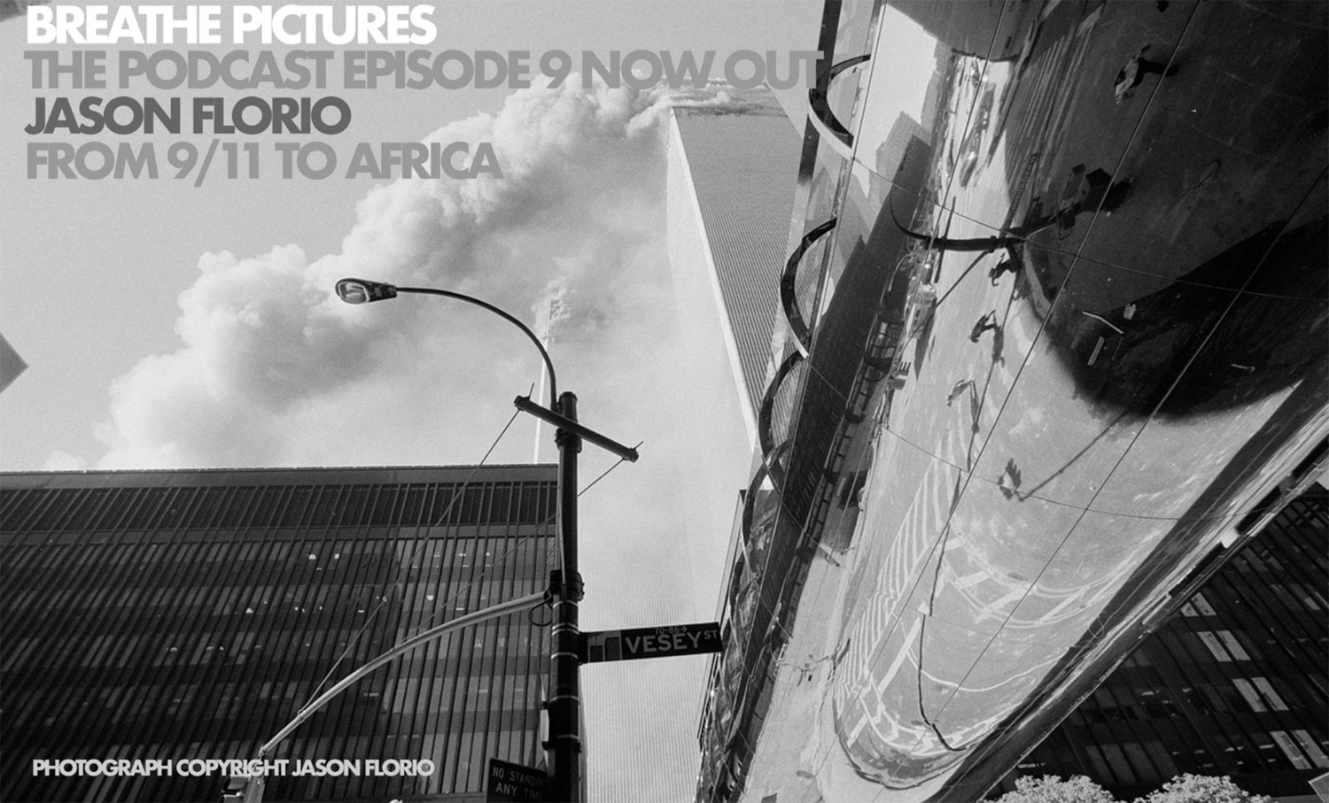 Podcast with photographer & filmmaker, Jason Floro, 9/11-West Africa
