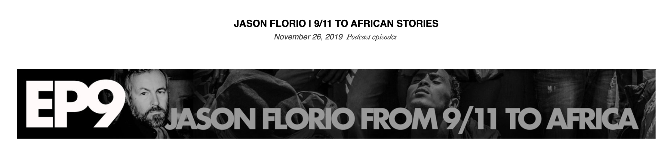 JASON FLORIO | 9/11 TO AFRICAN STORIES November 26, 2019 Podcast episodes